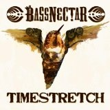 Timestretch Lyrics Bassnectar
