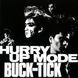 Hurry Up Mode Lyrics Buck Tick