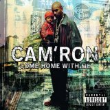Come Home With Me Lyrics CAM'RON