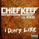 I Don't Like (Single) Lyrics Chief Keef