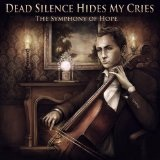 The Symphony Of Hope  Lyrics Dead Silence Hides My Cries