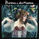 Lungs Lyrics Florence & The Machine