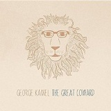 The Great Coward Lyrics George Kamel