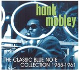 The Classic Blue Note Collection 1955-1961 Lyrics Hank Mobley
