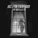 For Everybody (Single) Lyrics Juicy J