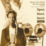 Open Reel Deck Lyrics Marcus Strickland