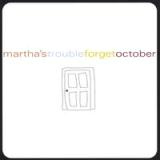 Forget October Lyrics Martha's Trouble