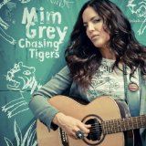 Chasing Tigers Lyrics Mim Grey