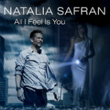 All I Feel Is You (Single) Lyrics Natalia Safran & Mick Jaroszyk