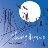 Chasing the Moon Lyrics Paul Guzzone