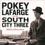 Middle Of Everywhere Lyrics Pokey LaFarge And The South City Three