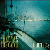 Lighthouse Lyrics Shayna & The Catch