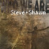 Who We Are Lyrics Steve And Shawn