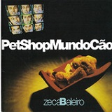 Pet Shop Mundo Cão Lyrics Zeca Baleiro
