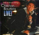 Just a Love Song... Christian Bautista Live! Lyrics Christian Bautista