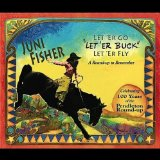Let' er Go, Let' er Buck, Let' er Fly Lyrics Juni Fisher