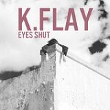 Eyes Shut (EP) Lyrics K.Flay