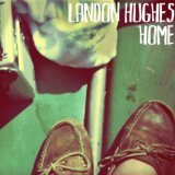 Home Lyrics Landon Hughes