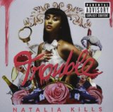 Trouble Lyrics Natalia Kills