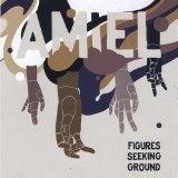 Figures Seeking Ground Lyrics Amiel