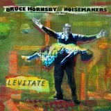 Levitate Lyrics Bruce Hornsby