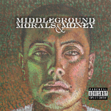 Middleground Morals & Money Lyrics Chris Gatsby