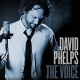 The Voice Lyrics David Phelps