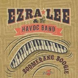 Boomerang Boogie Lyrics Ezra Lee & The Havoc Band