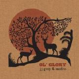 Ol' Glory Lyrics JJ Grey & Mofro
