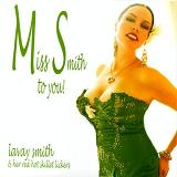Miss Smith To You! Lyrics Lavay Smith & Her Red Hot Skillet Lickers