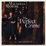 The Perfect Crime Lyrics Magnolia Memoir