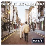 (What's The Story) Morning Glory? Lyrics Oasis