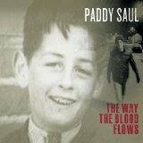 The Way the Blood Flows Lyrics Paddy Saul
