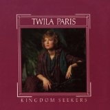Kingdom seekers Lyrics Paris Twila