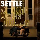 At Home We Are Tourists Lyrics Settle