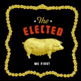 Me First Lyrics The Elected