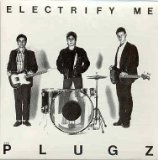 Electrify Me Lyrics The Plugz