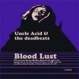 Blood Lust Lyrics Uncle Acid and the Deadbeats
