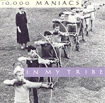In My Tribe Lyrics 10,000 Maniacs