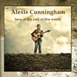 Love At The End Of The World Lyrics Alexis Cunningham