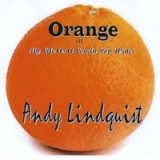Orange Lyrics Andy Lindquist