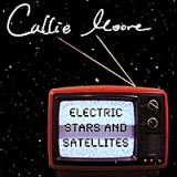 Electric Stars and Satellites Lyrics Callie Moore