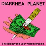I'm Rich Beyond Your Wildest Dreams Lyrics Diarrhea Planet
