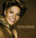 Only Trust Your Heart Lyrics Dionne Warwick