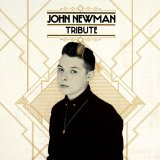 Tribute Lyrics John Newman