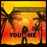 You and Me Lyrics Matti Biskit