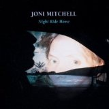 Night Ride Home Lyrics Mitchell Joni