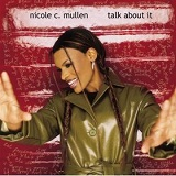 Talk About It Lyrics Nicole C. Mullen