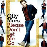 Please Don't Let Me Go (Single) Lyrics Olly Murs