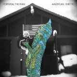 American Ghetto Lyrics Portugal. The Man
